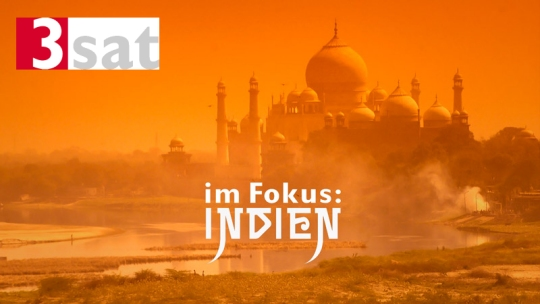 3sat Im Fokus Indien in
